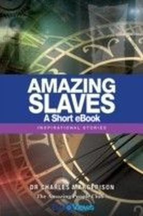 Amazing Slaves - A Short eBook