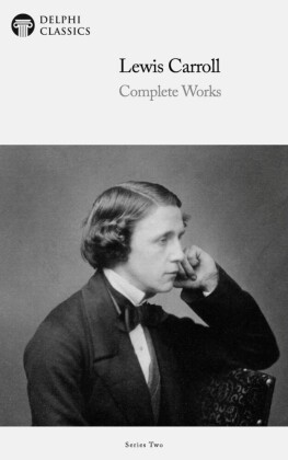 Delphi Complete Works of Lewis Carroll (Illustrated)