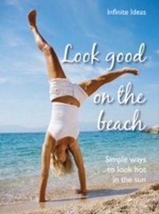 Look good on the beach