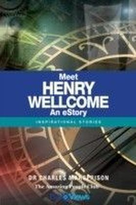 Meet Henry Wellcome - An eStory