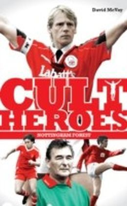 Nottingham Forest Cult Heroes