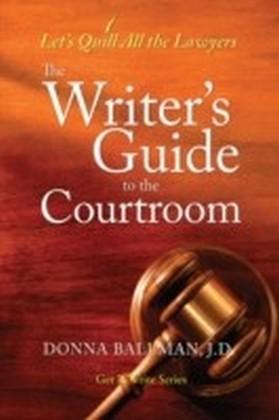 Writer's Guide to the Courtroom