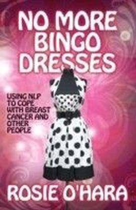 No More Bingo Dresses Using NLP to cope with breast cancer and other people