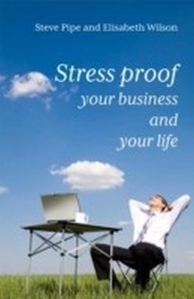 Stress-Proof Your Business and Your Life
