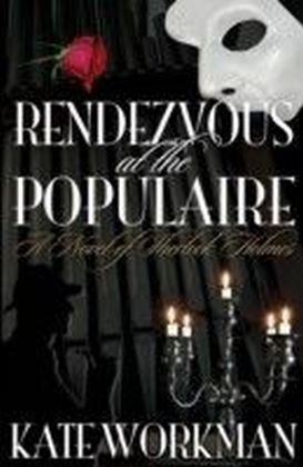 Rendezvous at The Populaire A Novel of Sherlock Holmes
