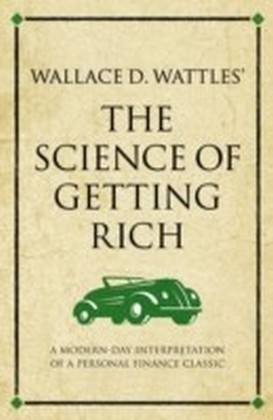 Wallace D. Wattles The Science of Getting Rich