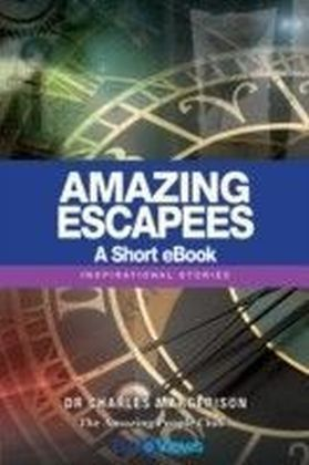Amazing Escapees - A Short eBook