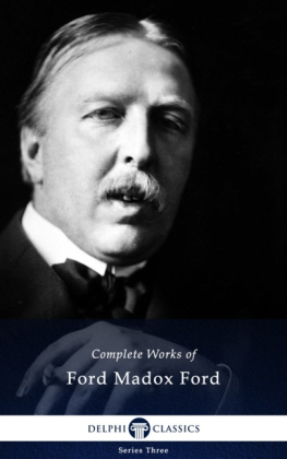 Delphi Complete Works of Ford Madox Ford (Illustrated)
