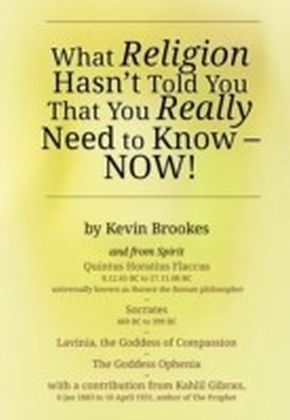 What Religion Hasn't Told You That You Really Need to Know - Now!