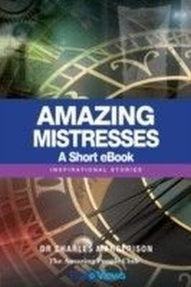 Amazing Mistresses - A Short eBook