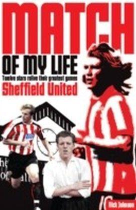 Sheffield United Match of My Life