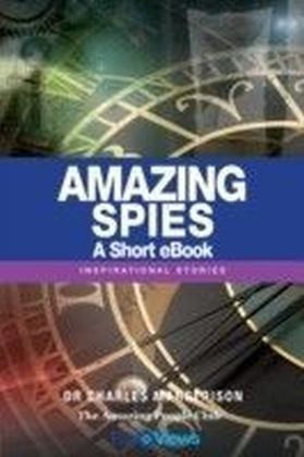 Amazing Spies - A Short eBook