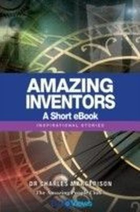 Amazing Inventors - A Short eBook
