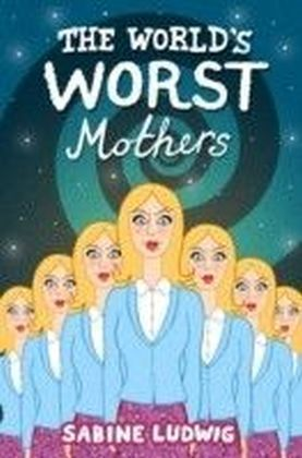 World's Worst Mothers