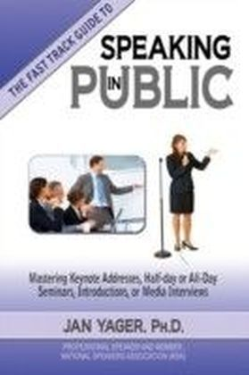 Fast Track Guide to Speaking in Public