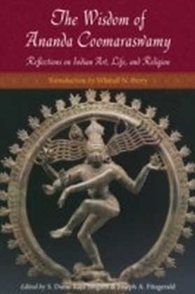 Wisdom of Ananda Coomaraswamy