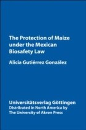 Protection of Maize Under the Mexican Biosafety Law