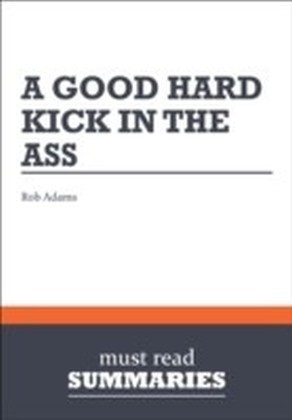 Summary: A Good Hard Kick in the Ass Rob Adams