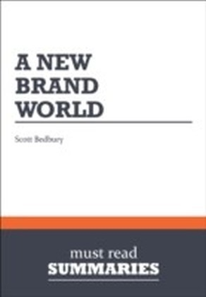 Summary: A New Brand World Scott Bedbury