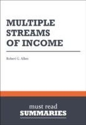 Summary: Multiple Streams Of Income Robert G. Allen