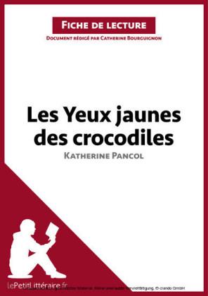 Les Yeux jaunes des crocodiles de Katherine Pancol (Fiche de lecture)