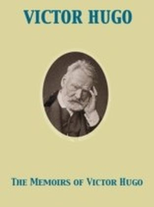 Memoirs of Victor Hugo
