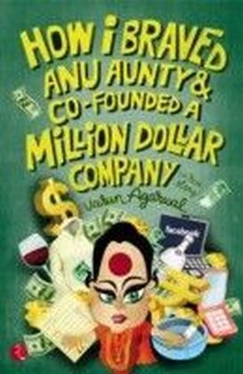 How I Braved Anu Aunty & Co-Founded A Million Dollar Company