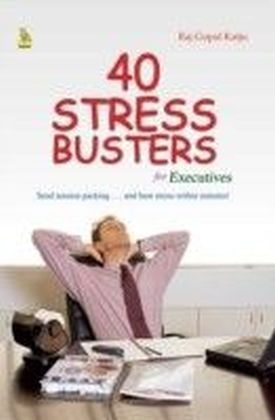 40 Stress Busters For Executives