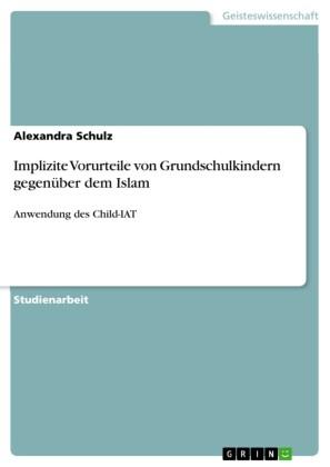 Implizite Vorurteile von Grundschulkindern gegenüber dem Islam