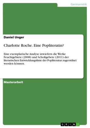 Charlotte Roche. Eine Popliteratin?