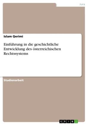 Einführung in die geschichtliche Entwicklung des österreichischen Rechtssystems