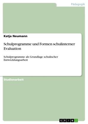 Schulprogramme und Formen schulinterner Evaluation