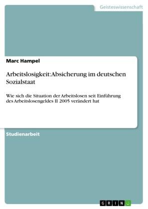 Arbeitslosigkeit: Absicherung im deutschen Sozialstaat