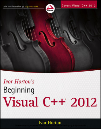 Ivor Horton's Beginning Visual C++ 2012,