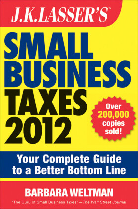 J,K, Lasser's Small Business Taxes 2012,