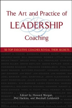 The Art and Practice of Leadership Coaching,