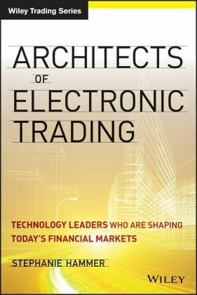 Architects of Electronic Trading,