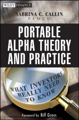 Portable Alpha Theory and Practice