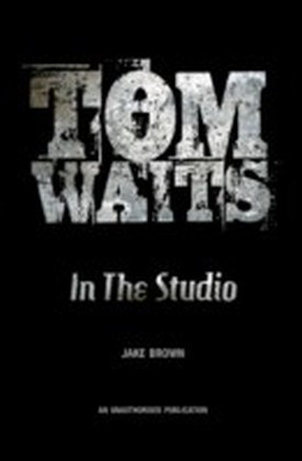 Tom Waits: In the Studio