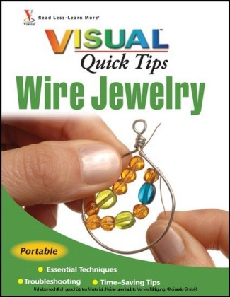 Wire Jewelry VISUAL Quick Tips,