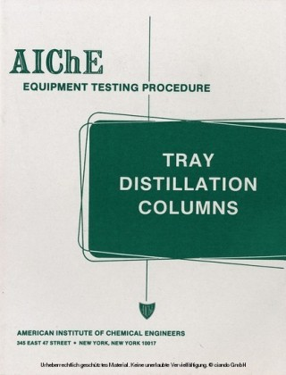 AIChE Equipment Testing Procedure - Tray Distillation Columns