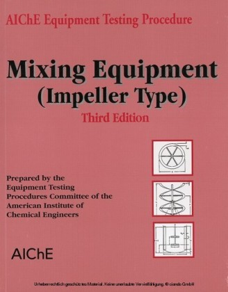 AIChE Equipment Testing Procedure - Mixing Equipment (Impeller Type)