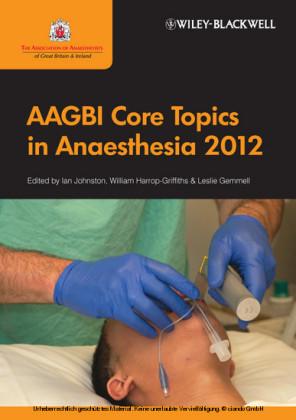 AAGBI Core Topics in Anaesthesia 2012