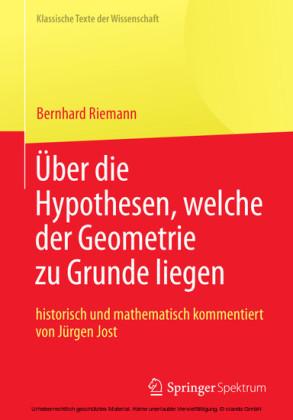 Bernhard Riemann 'Über die Hypothesen, welche der Geometrie zu Grunde liegen'