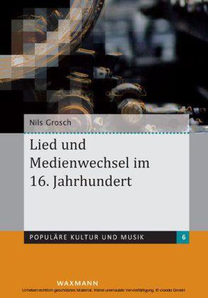 Lied und Medienwechsel im 16. Jahrhundert