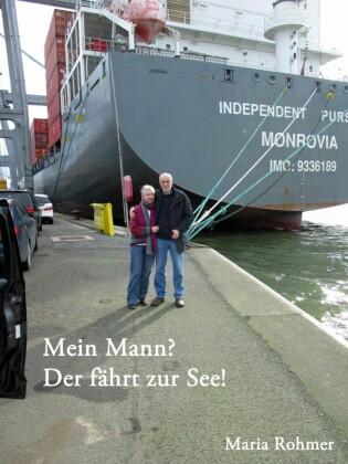'Mein Mann? - Der fährt zur See!'