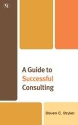 Guide to Successful Consulting