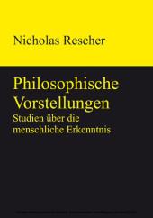 Philosophische Vorstellungen