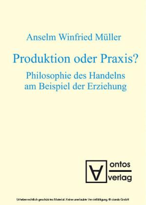 Produktion oder Praxis?