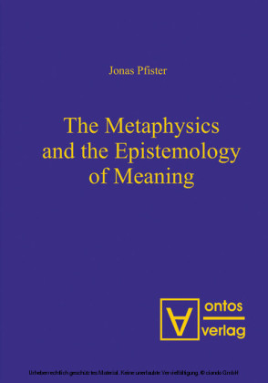 The Metaphysics and the Epistemology of Meaning